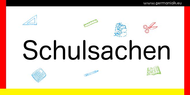 8aa312952ece4 Schulsachen – przybory szkolne – Niemiecki jest cool!